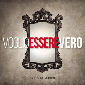 Voglio Essere Vero - Dario De Marco